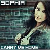 Carry Me Home by Sophia