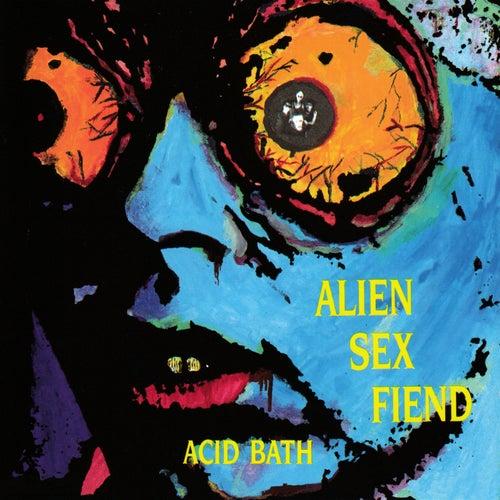 Acid Bath by Alien Sex Fiend