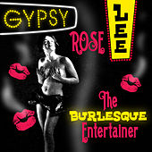 The Burlesque Entertainer by Gypsy Rose Lee