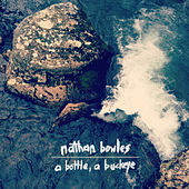 A Bottle, A Buckeye by Nathan Bowles