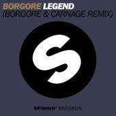 Legend (Borgore & Carnage Remix) by Borgore