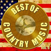Best of Country Music Vol. 6 by Various Artists