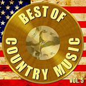 Best of Country Music Vol. 5 by Various Artists