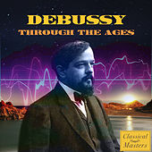 Debussy Through The Ages by Various Artists