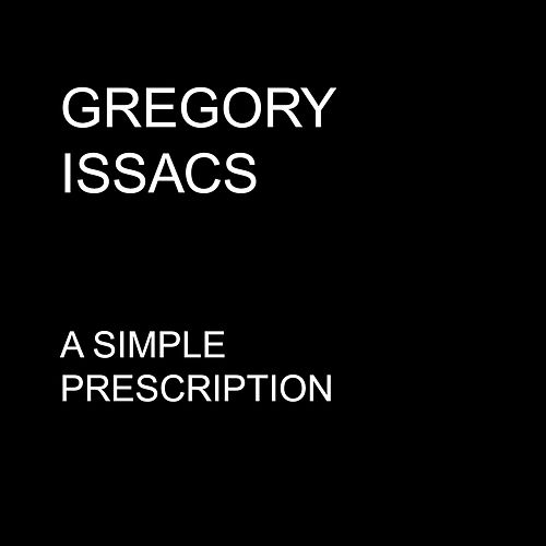 A Simple Prescription - Single by Gregory Isaacs