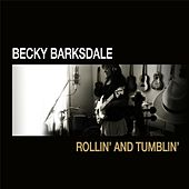 Rollin' and Tumblin' (Single Version) by Becky Barksdale