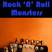 Rock 'N' Roll Monsters by Various Artists