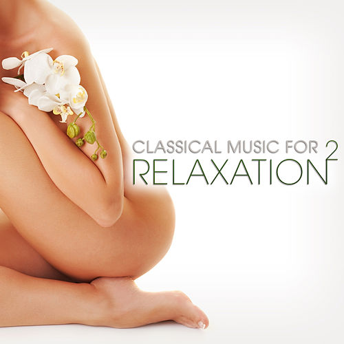 Classical Music for Relaxation 2 by Various Artists