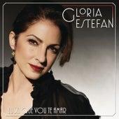 Eu Sei Que Vou Te Amar de Gloria Estefan