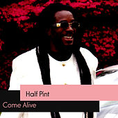 Come Alive by Half Pint
