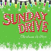 Christmas Is Here by Sunday Drive