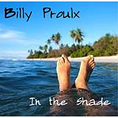 In the Shade by Billy Proulx
