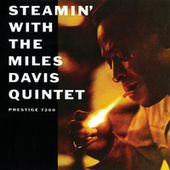 Steamin' With The Miles Davis Quintet by Miles Davis