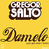 Damelo (You got what I want) by Gregor Salto