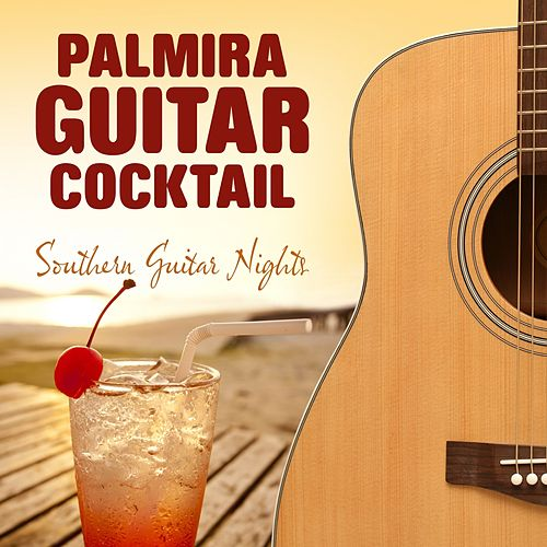 Southern Guitar Nights by Palmira Guitar Cocktail