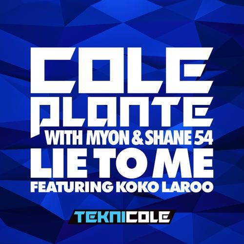 Lie to Me (with Myon & Shane 54) [feat. Koko LaRoo] by Cole Plante