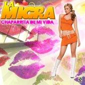 Chaparrita de Mi Vida by La Migra
