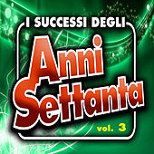 I successi degli anni '70 - Vol. 3 de Various Artists