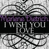 I Wish You Love by Marlene Dietrich