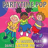 Pop Partytime (20 Massive Party Dance & Action Pop Hits) by Kidzone