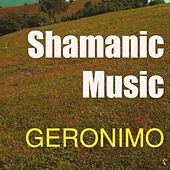 Shamanic Music von Geronimo