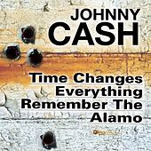 Time Changes Everything (Remember The Alamo) de Johnny Cash