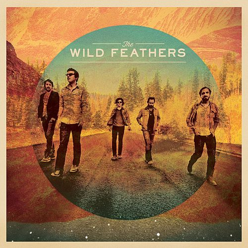 The Wild Feathers by The Wild Feathers