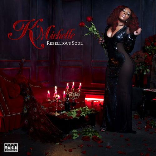 Rebellious Soul by K. Michelle