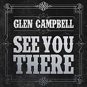 See You There de Glen Campbell