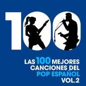 Las 100 mejores canciones del Pop Español, Vol. 2 de Various Artists