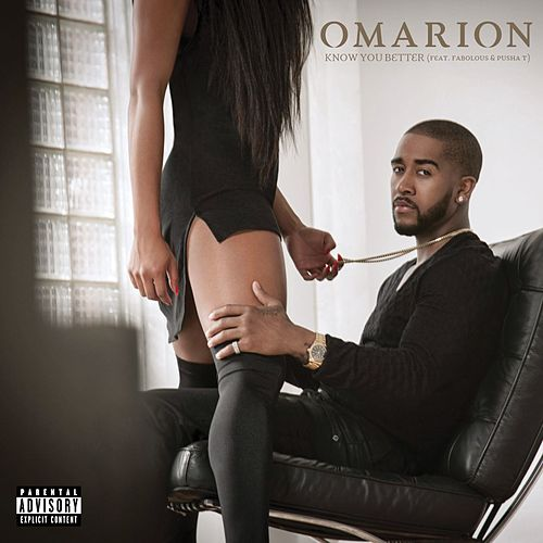 Know You Better (feat. Fabolous and Pusha T) by Omarion
