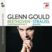 Beethoven: Piano Concerto No. 5 - Strauss: Burleske in D Minor by Glenn Gould
