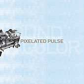 Sound In Color/Mu.sic - Pixelated Pulse von Various Artists