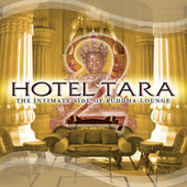 Hotel Tara 2 - The Intimate Side of Buddha Lounge by Various Artists