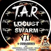 Locust Swarm VIP & Remixes EP by Tar