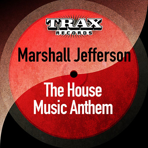 The House Music Anthem (Remastered) by Marshall Jefferson