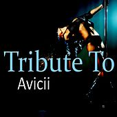 Tribute to Avicii de Various Artists