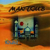 Maktoub by Khalid