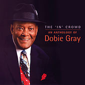 The 'In' Crowd - An Anthology de Dobie Gray