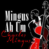 Mingus Ah Um von Charles Mingus