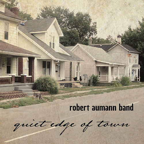 Quiet Edge of Town de Robert Aumann Band