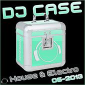 DJ Case House & Electro 06-2013 by Various Artists
