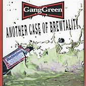 Another Case Of Brewtality by Gang Green