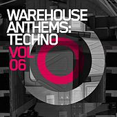 Warehouse Anthems: Techno Vol. 6 - EP by Various Artists