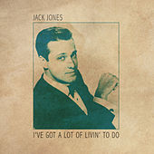I've Got a Lot of Livin' to Do von Jack Jones