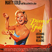 Pieces of Gold for Listening, Dancing, Relaxing by Marty Gold