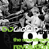 The 99: The Soundtrack for a Revolution by DJ Liquid