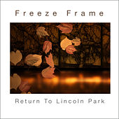 Return to Lincoln Park de Freeze Frame