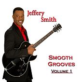Smooth Grooves, Vol. 1 by Jeffery Smith