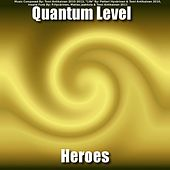 Heroes by Quantum Level